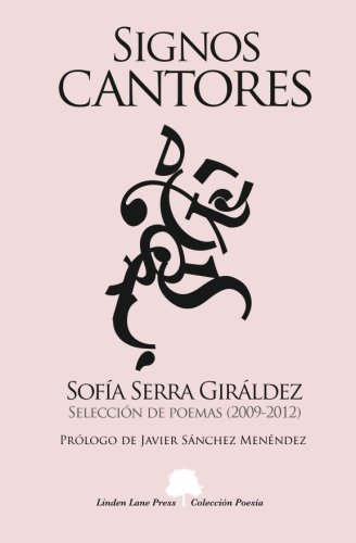 9781479264476: Signos cantores. Selección de poemas (2009-2012): Selección de Poemas