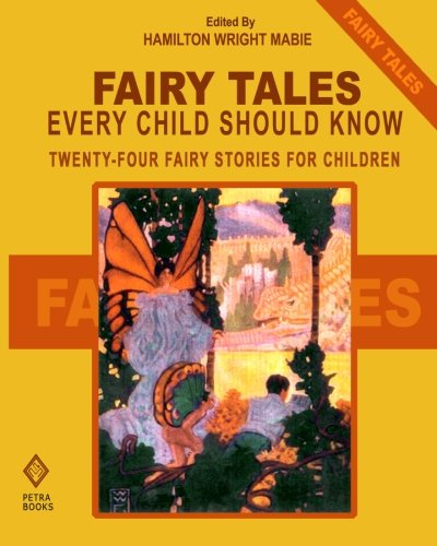 9781479265855: Fairy Tales Every Child Should Know: Twenty-Four Fairy Stories for Children Including Hansel and Grethel, Aladdin, Ali Baba, Sinbad, Tom Thumb, ... Beauty and the Beast, and the Ugly Duckling