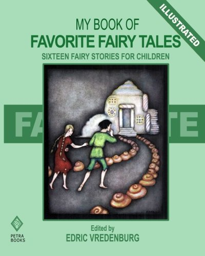 My Book of Favorite Fairy Tales: Sixteen Fairy Stories for Children Including Snow-White, ...