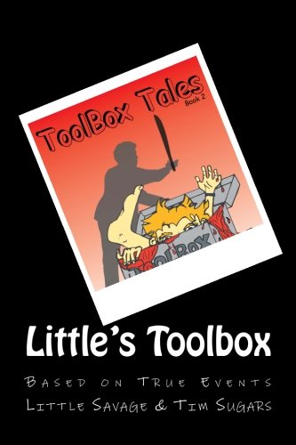 Little's Toolbox; Book Two: Toolbox Tale's: Savage, Little; Sugars,