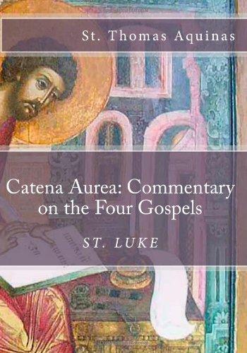 9781479270156: Catena Aurea: Commentary on the Four Gospels: St. Luke: Volume 3