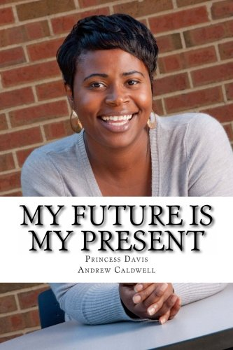 9781479270347: My Future is My present