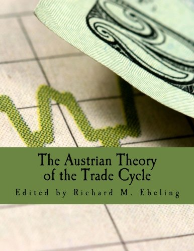 9781479271023: The Austrian Theory of the Trade Cycle (Large Print Edition): And Other Essays