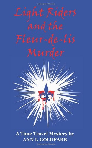 Light Riders and the Fleur-de-lis Murder: Ann I. Goldfarb