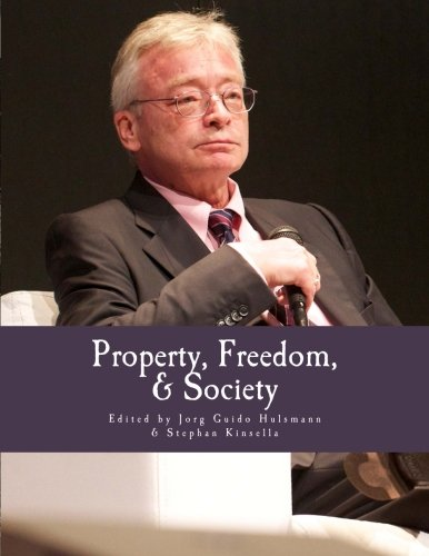 Property, Freedom, & Society (Large Print Edition): Hulsmann, Jorg Guido