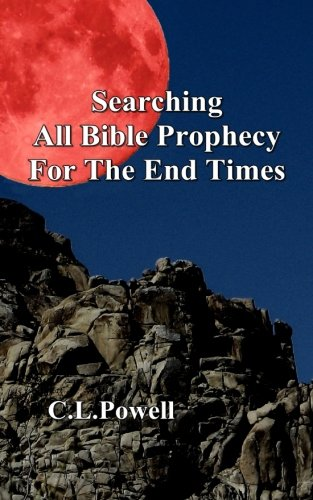 9781479271573: Searching All Bible Prophecy For The End Times