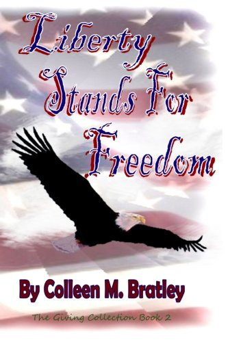 Liberty Stands For Freedom (Volume 2): Bratley, Colleen M