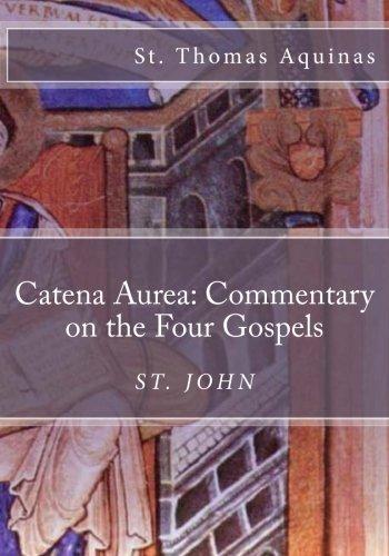 9781479275472: Catena Aurea: Commentary on the Four Gospels: St. John: Volume 4