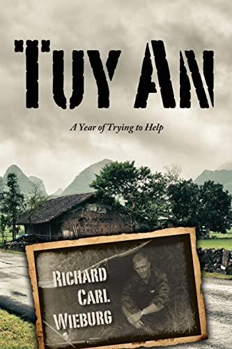 Tuy An: A Year of Trying to Help: Mr. Richard Carl Wieburg