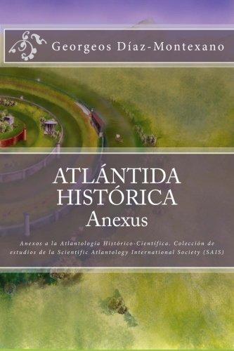 9781479276677: Atlántida Histórica: Anexos a la Atlantología Histórico-Científica. Colección de estudios de la Scientific Atlantology International Society (SAIS)