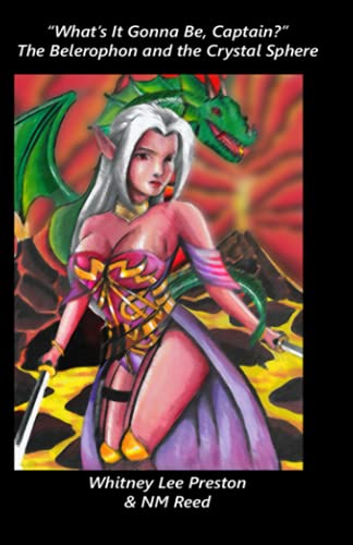 What's it gonna be, Captain?: The Belerophon and the Crystal Sphere (Volume 1): Morgan Reed