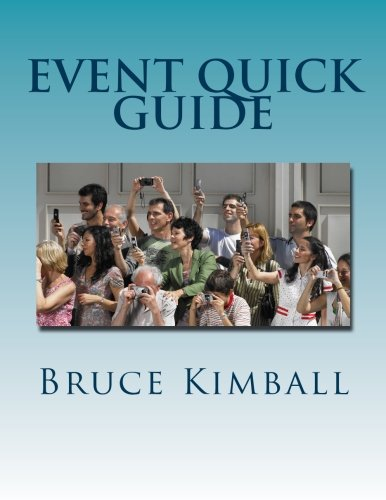 Event Quick Guide: Tips and ideas for promoting public events.: Kimball, Bruce