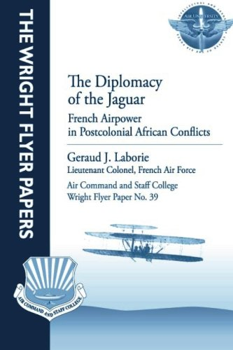 9781479281077: The Diplomacy of the Jaguar: French Airpower in Postcolonial African Conflicts: Wright Flyer Paper No. 39