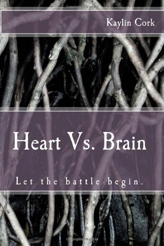 9781479281749: Heart Vs. Brain: The Battle Between Emotions and Logic