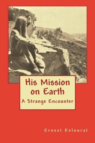 9781479282012: His Mission on Earth: A Firsthand Account
