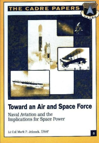 Toward an Air and Space Force: Naval: Jelonek, Lt Col