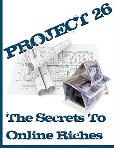 9781479285693: Project 26: The Secret to Online Riches (Volume 1)