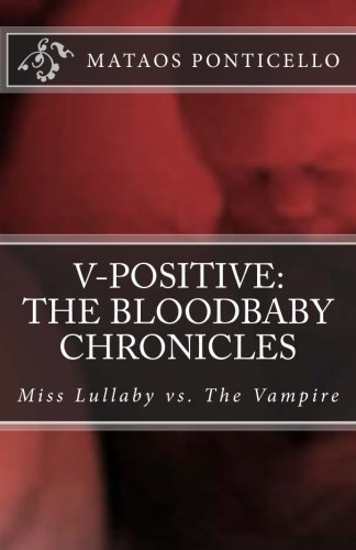 V-Positive: The Bloodbaby Chronicles: Mataos Ponticello