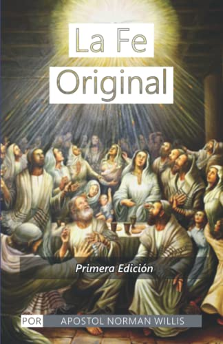 La Fe Original (Spanish Edition): Norman B. Willis