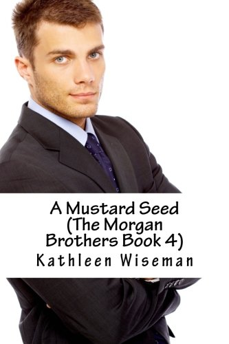 9781479287963: A Mustard Seed (The Morgan Brothers Book 4)