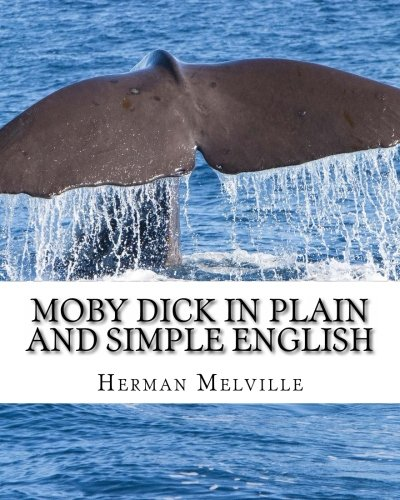 9781479288724: Moby Dick In Plain and Simple English: Includes Study Guide, Complete Unabridged Book, Historical Context, and Character Index (Bookcaps Study Guides)