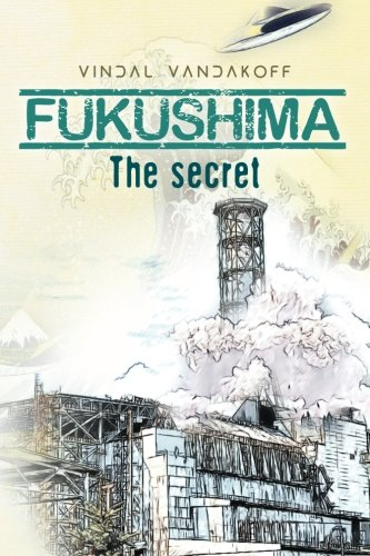 9781479289158: Fukushima: The secret