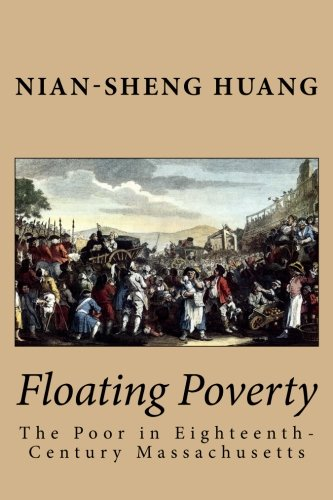 9781479289295: Floating Poverty: The Poor in Eighteenth-Century Massachusetts