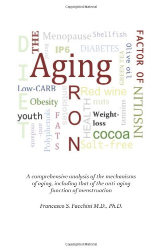 9781479290727: The iron factor of aging: Why Do Americans Age Faster?