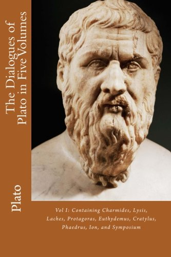 9781479292097: The Dialogues of Plato in Five Volumes: Vol I: Containing Charmides, Lysis, Laches, Protagoras, Euthydemus, Cratylus, Phaedrus, Ion, and Symposium (Volume 1)