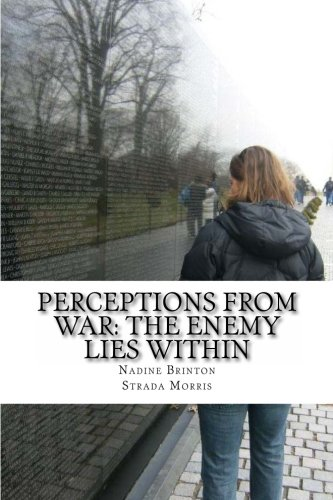 9781479294701: Perceptions from War: The Enemy Lies Within: One female soldier's intimate story of how Operation Iraqi Freedom II changed her life.