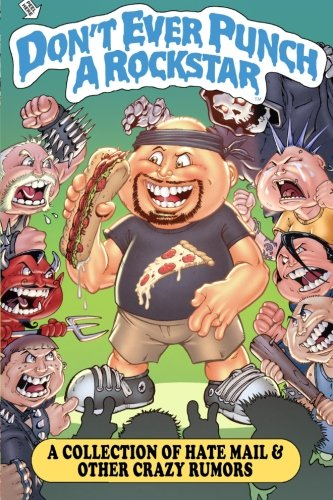 9781479295487: Don't Ever Punch a Rockstar: A Collection of Hate Mail And Other Crazy Rumors