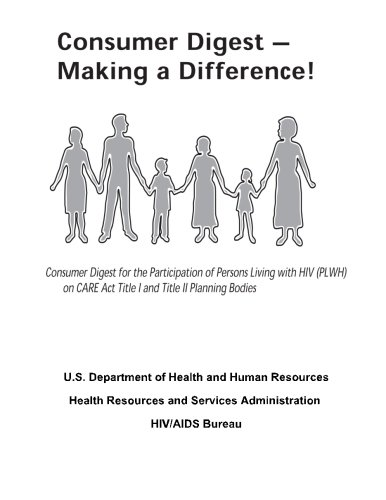 9781479296026: Consumer Digest - Making a Difference!: Consumer Digest for the Participation of Persons Living with HIV (PLWH) on CARE Act Title I and Title II Planning Bodies