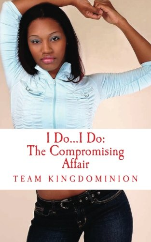 I Do.I Do The Compromising Affair One Reason Publications Presents Book 1: Trent Harris