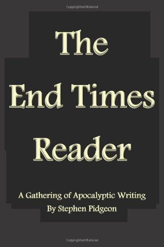 9781479297382: The End Times Reader: A Gathering of Apocalyptic Writing