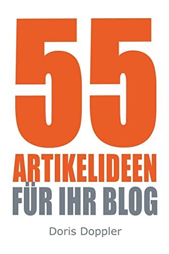 9781479297474: 55 Artikelideen fuer Ihr Blog: Tipps für attraktive Blogposts und erfolgreiches Bloggen