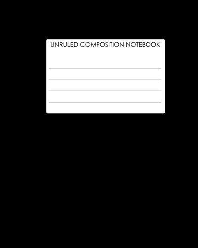 9781479297528: Unruled Composition Notebook: Requested By College Students The World Over