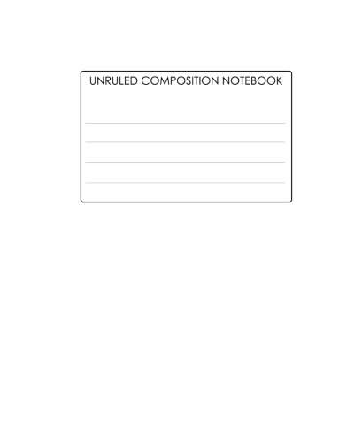 9781479297672: Unruled Composition Notebook: Requested By College Students The World Over