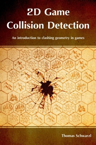 9781479298129: 2D Game Collision Detection: An introduction to clashing geometry in games