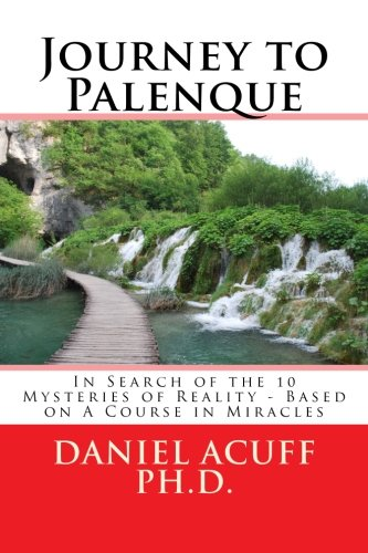 9781479299133: Journey to Palenque: In Search of the 10 Mysteries of Reality (Volume 1)