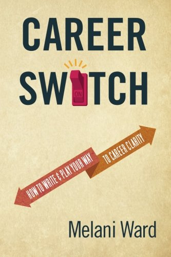9781479300983: Career Switch: How to Write & Play Your Way to Career Clarity