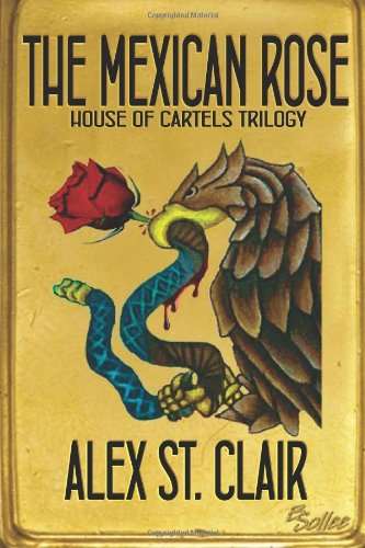 9781479301508: The Mexican Rose: House of Cartels Trilogy