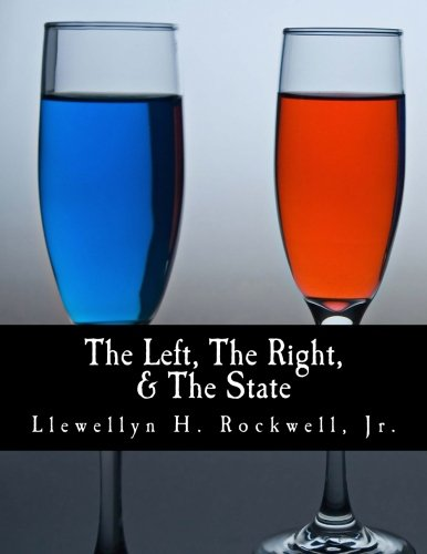 9781479301942: The Left, The Right, & The State (Large Print Edition)