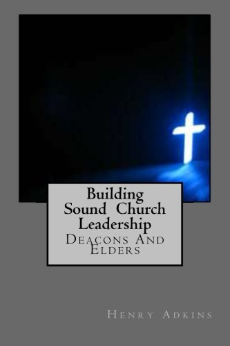 9781479302123: Building Sound Church Leadership: Deacons And Elders