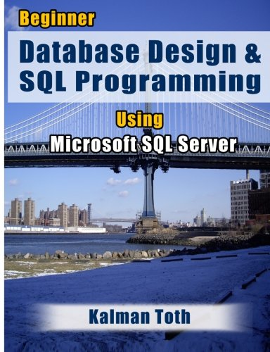 9781479302437: Beginner Database Design & SQL Programming Using Microsoft SQL Server