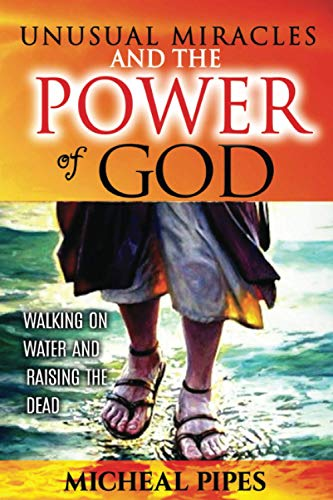 9781479302444: Unusual Miracles and the Power of God