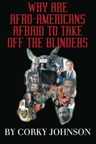 9781479302710: Why Are Afro-Americans Afraid To Take Off The Blinders