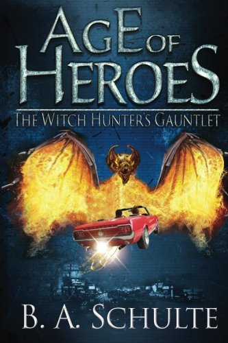 9781479305049: Age of Heroes: The Witch Hunter's Gauntlet