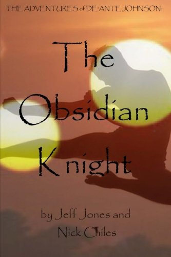 9781479305087: The Adventures of De'Ante Johnson: The Obsidian Knight