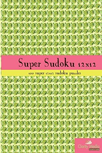 9781479305124: Super Sudoku 12x12: 100 12x12 super sudoku puzzles