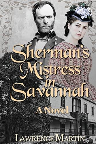 9781479307326: Sherman's Mistress in Savannah: A Novel